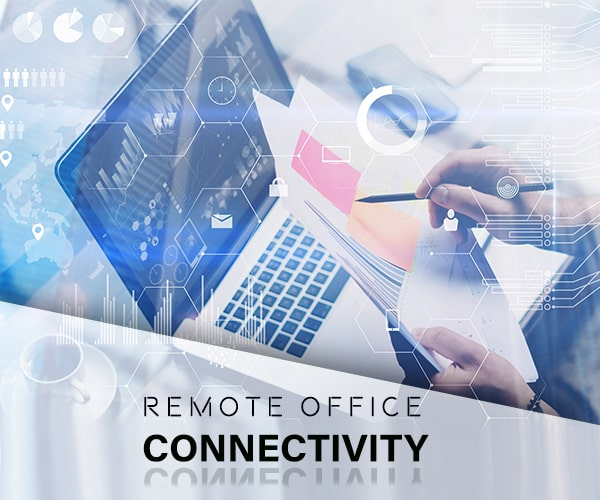 remote office connectivity